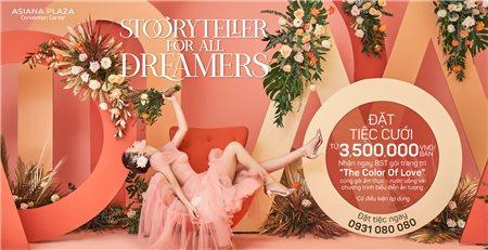 STORYTELLER FOR ALL DREAMERS - TIỆC CƯỚI TRỌN GÓI CHỈ TỪ 4,500,000Đ BÀN